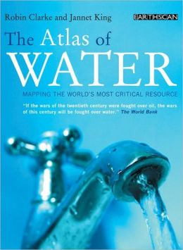 The Atlas of Water: Mapping the World's Most Critical Resource