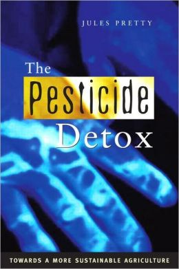 The Pesticide Detox: Towards a More Sustainable Agriculture