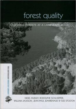 Forest Quality: Assessing Forests at a Landscape Scale