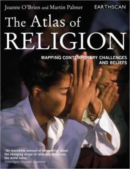 The Atlas of Religion: Mapping Contemporary Challenges and Beliefs