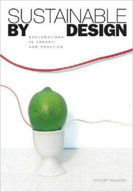 Sustainable by Design: Explorations in Theory and Practice