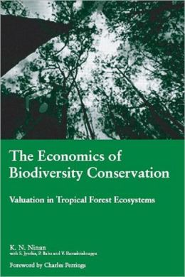 The Economics of Biodiversity Conservation: Valuation in Tropical Forest Ecosystems