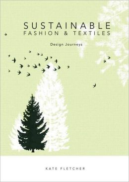 Sustainable Fashion and Textiles: Design Journeys