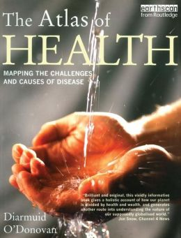 The Atlas of Health: Mapping the Challenges and Causes of Disease