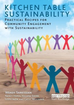 Kitchen Table Sustainability: Practical Recipes for Community Engagement with Sustainability