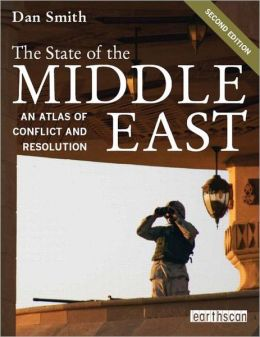 The State of the Middle East: An Atlas of Conflict and Resolution