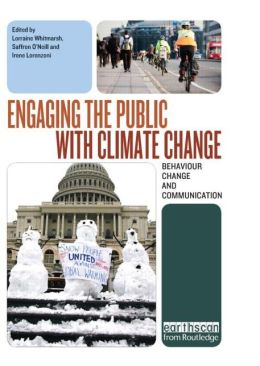 Engaging the Public with Climate Change: Behavior Change and Communication