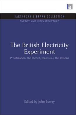 The British Electricity Experiment: Privatization: The Record, the Issues, the Lessons