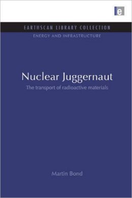 Nuclear Juggernaut: The Transport of Radioactive Materials