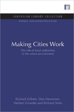 Making Cities Work: The Role of Local Authorities in the Urban Environment