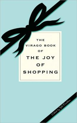 Virago Book of the Joy of Shopping