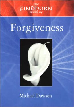 Findhorn Book of Forgiveness