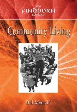 The Findhorn Book of Community Living