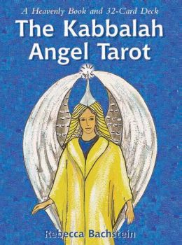 The Kabbalah Angel Tarot: A Heavenly Book and Cards Pack