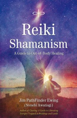 Reiki Shamanism: A Guide to Out-of-Body Healing