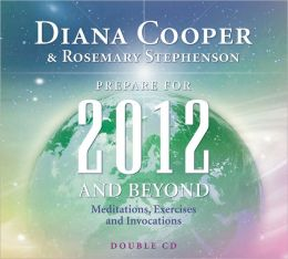 Prepare for 2012 and Beyond (Double CD): Meditations, Exercises and Invocations