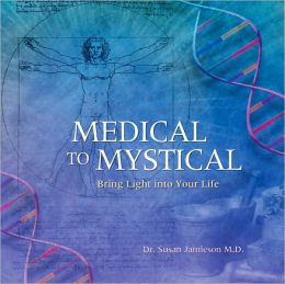 Medical to Mystical: Bring Light into Your Life