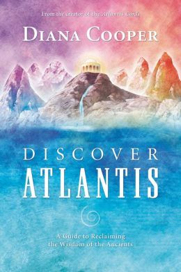 Discover Atlantis: A Guide to Reclaiming the Wisdom of the Ancients