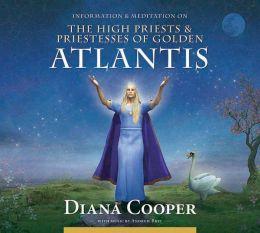 The High Priests & Priestesses of Golden Atlantis