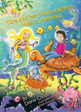 Tara and Her Talking Kitten Meet a Mermaid