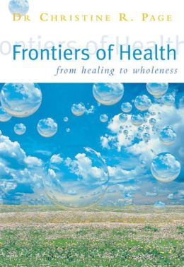Frontiers of Health: How to Heal the Whole Person