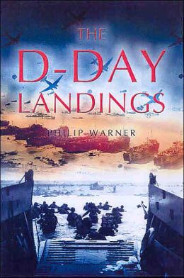 The D-Day Landings: With Introduction By John Keegan
