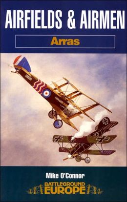 Airfields and Airmen of Arras