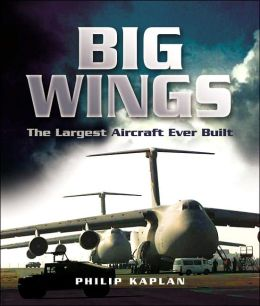 Big Wings: The Largest Aircraft Ever Built