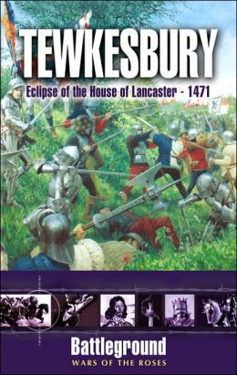 Tewkesbury: Eclipse of the House of Lancaster 1471