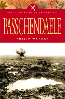 Passchendaele: The Story Behind the Tragic Victory of 1917