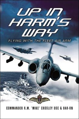 Up in Harms Way: Flying with the Fleet Air Arm