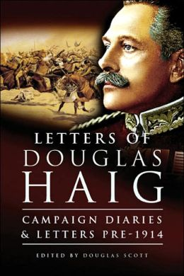 Douglas Haig: The Preparatory Prologue: 1861-1914 Diaries and Letters
