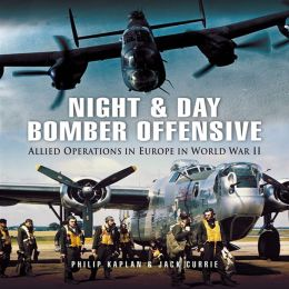 Night and Day Bomber Offensive: Allied Airmen in World World II Europe