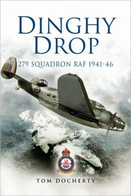 Dinghy Drop: 279 Squadron RAF 1941-1946