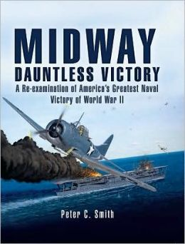 Midway: Dauntless Victory: Fresh Perspectives on America's Seminal Naval Victory Pf World War II