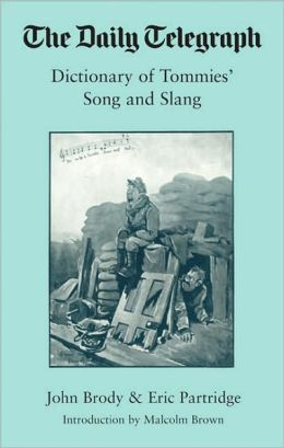 Daily Telegraph - Soldiers Song and Slang: Sayings and Songs from the First World War