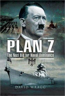 Plan Z: The Nazi Bid for Naval Dominance