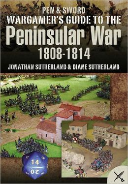 Wargamer's Scenarios: The Peninsular War 1808 - 1814