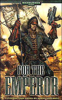 For The Emperor (Ciaphas Cain Series)