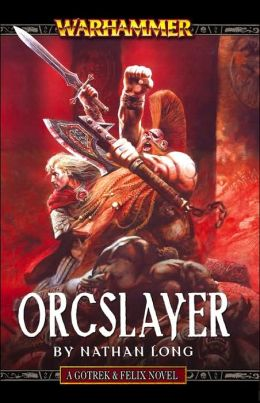 Orcslayer (Gotrek and Felix Series)