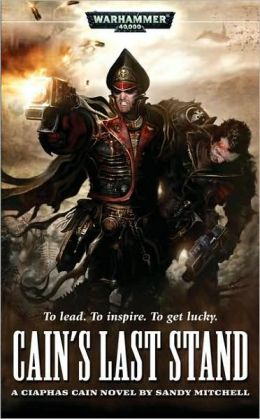 Cain's Last Stand (Ciaphas Cain Series)