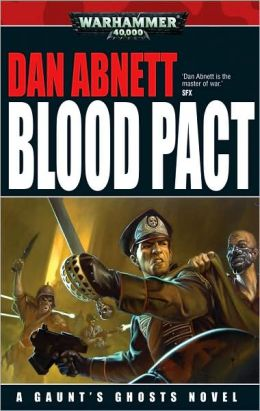 Blood Pact (Gaunt's Ghosts Series)