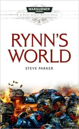 Rynn's World (Warhammer 40,000 Space Marine Battles Series)