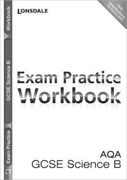 Aqa Gcse Science B. Exam Practice Workbook
