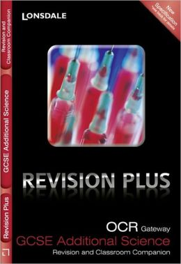 OCR Gateway Gcse Additional Science: Revision and Classroom Companion. by Tom Adams, Steve Langfield, Averil MacDonald