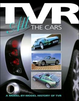 TVR: All the Cars: A model-by-model history of TVR