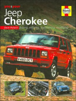 You & Your Jeep Cherokee: Buying, Enjoying, Maintaining, Modifying
