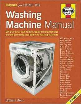 The Washing Machine Manual : DIY Plumbing - Maintenance - Repair