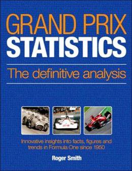 Grand Prix Statistics: The Definitive Analysis