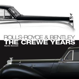 Rolls-Royce and Bentley: The Crewe Years (3rd Edition)